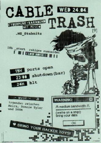 EVENT :: Cable Trash :: Mittwoch, 24. April 2019: Ab 19h gibt es dann Bier und Musik irgendwo zwischen Akira, Bonnie Tyler und DOOM.