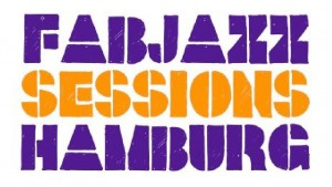 :: CLUBBING :: Fabjazz Sessions Hamburg ::: Party with international DJ lineup (UK, FR, IT, IE, DE) playing the best in Jazz, Funk, Soul, Brazilian, Latin, Fusion...
