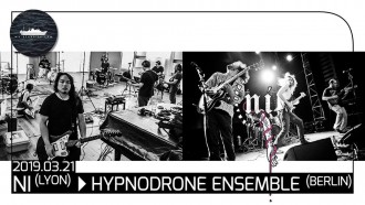 EVENT :: Ni (fr) // Hypnodrone Ensemble (ca-de) ::: After last year's PinioL performance, now they return as a four headed monster in stead of a seven headed one, for Piniol are ni. and PoiL combined. They share the stage with Hypnodrone Ensemble, with their highly developed 'new Post Rock'.